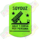 Codice B.37/60005 - PLASTIC TICKET  37 X 60mm FOR SOYOUZ RIDE  STANDARD - PRINTED IN ITALIAN